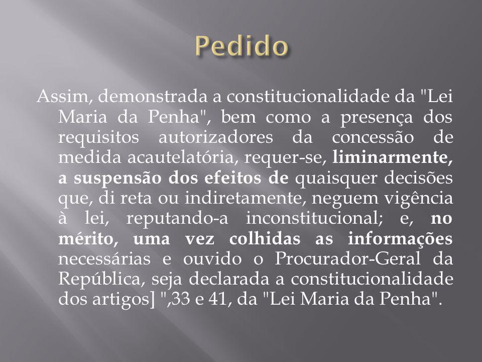Assim, demonstrada a constitucionalidade da