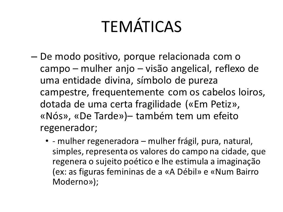 TEMÁTICAS – De modo positivo, porque relacionada com o campo – mulher anjo – visão angelical, reflexo de uma entidade divina, símbolo de pureza campes