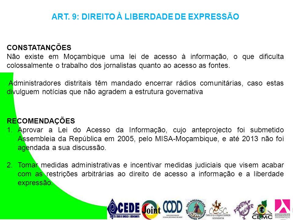 CONSTATANÇÕES Não existe em Moçambique uma lei de acesso à informação, o que dificulta colossalmente o trabalho dos jornalistas quanto ao acesso as fo