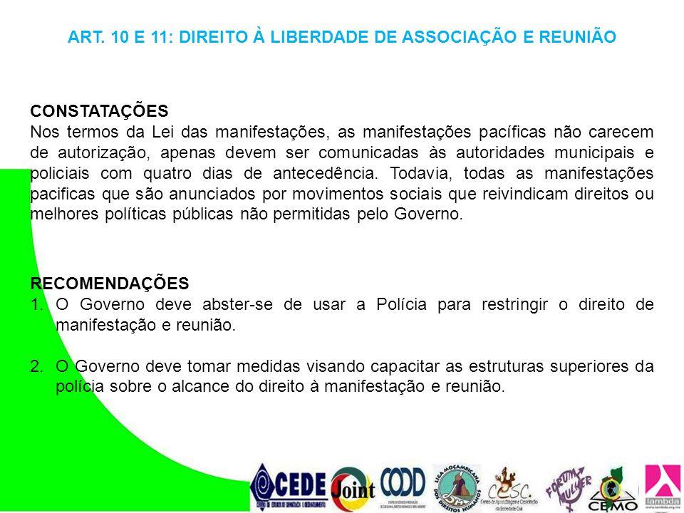 CONSTATAÇÕES Nos termos da Lei das manifestações, as manifestações pacíficas não carecem de autorização, apenas devem ser comunicadas às autoridades m