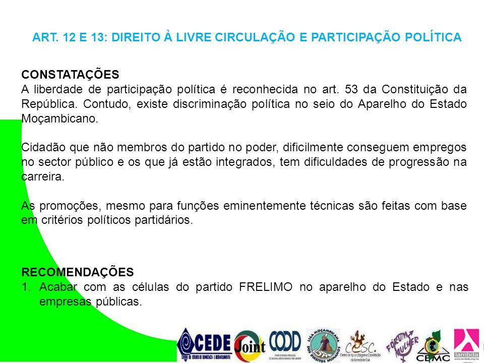 CONSTATAÇÕES A liberdade de participação política é reconhecida no art. 53 da Constituição da República. Contudo, existe discriminação política no sei