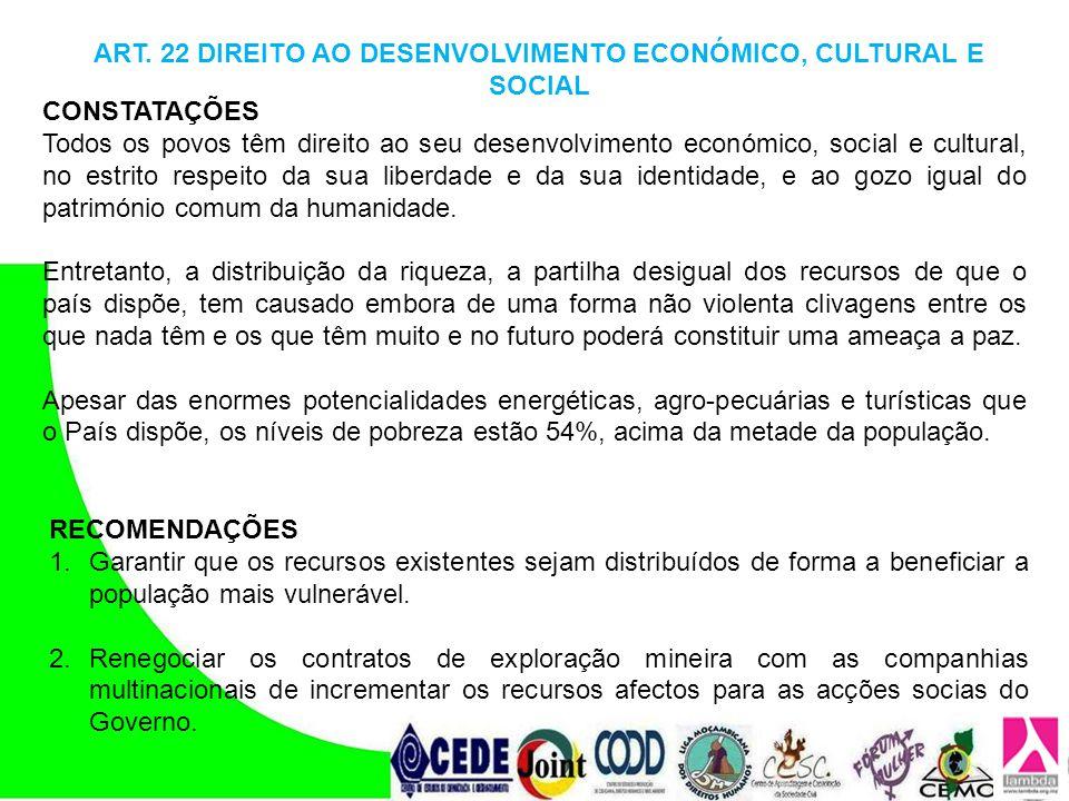 CONSTATAÇÕES Todos os povos têm direito ao seu desenvolvimento económico, social e cultural, no estrito respeito da sua liberdade e da sua identidade,