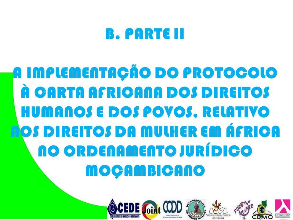 B. PARTE II A IMPLEMENTAÇÃO DO PROTOCOLO À CARTA AFRICANA DOS DIREITOS HUMANOS E DOS POVOS, RELATIVO AOS DIREITOS DA MULHER EM ÁFRICA NO ORDENAMENTO J