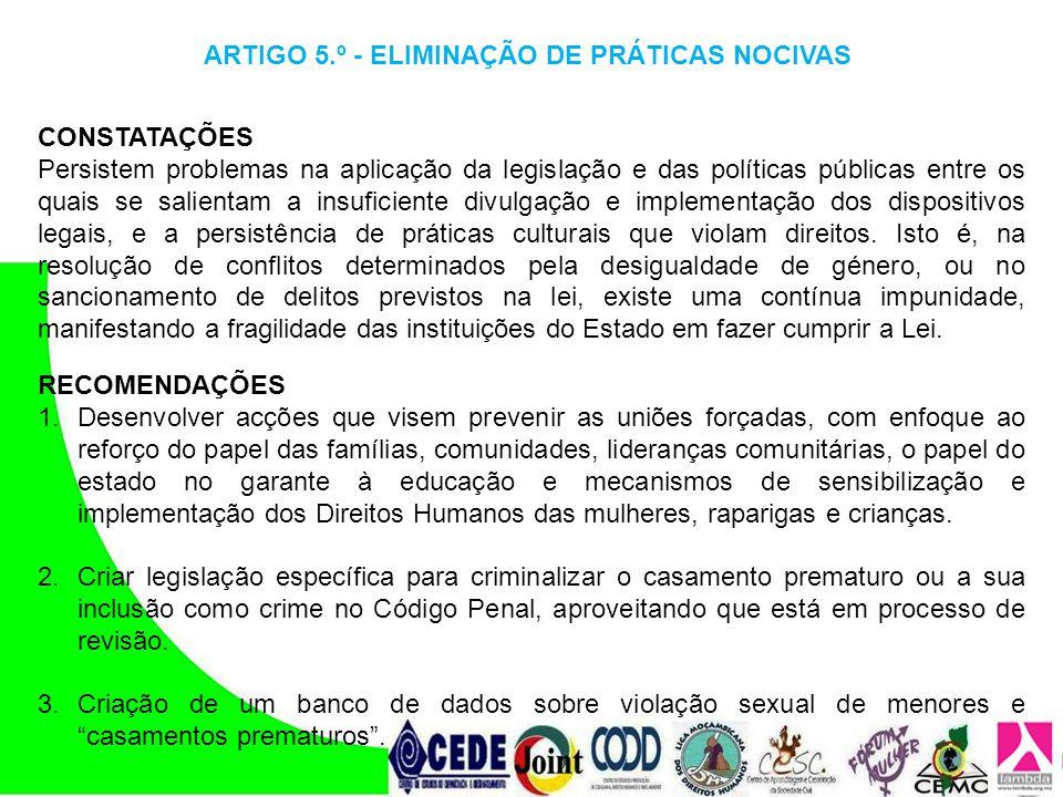 CONSTATAÇÕES Persistem problemas na aplicação da legislação e das políticas públicas entre os quais se salientam a insuficiente divulgação e implement