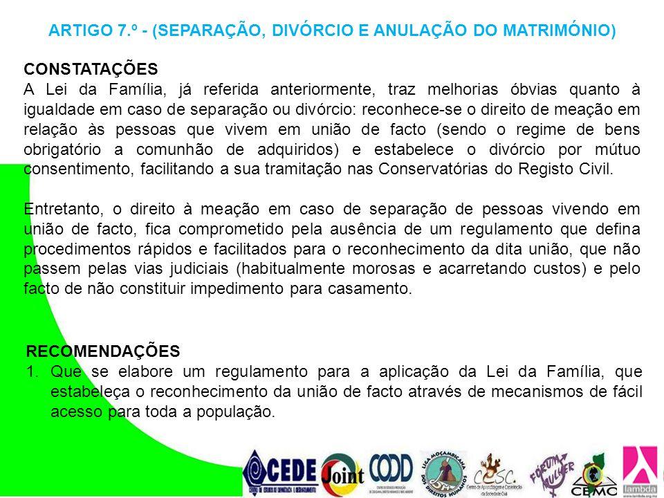 CONSTATAÇÕES A Lei da Família, já referida anteriormente, traz melhorias óbvias quanto à igualdade em caso de separação ou divórcio: reconhece-se o di