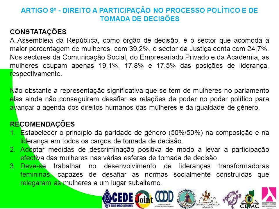 CONSTATAÇÕES A Assembleia da República, como órgão de decisão, é o sector que acomoda a maior percentagem de mulheres, com 39,2%, o sector da Justiça