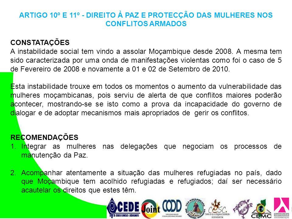 CONSTATAÇÕES A instabilidade social tem vindo a assolar Moçambique desde 2008. A mesma tem sido caracterizada por uma onda de manifestações violentas