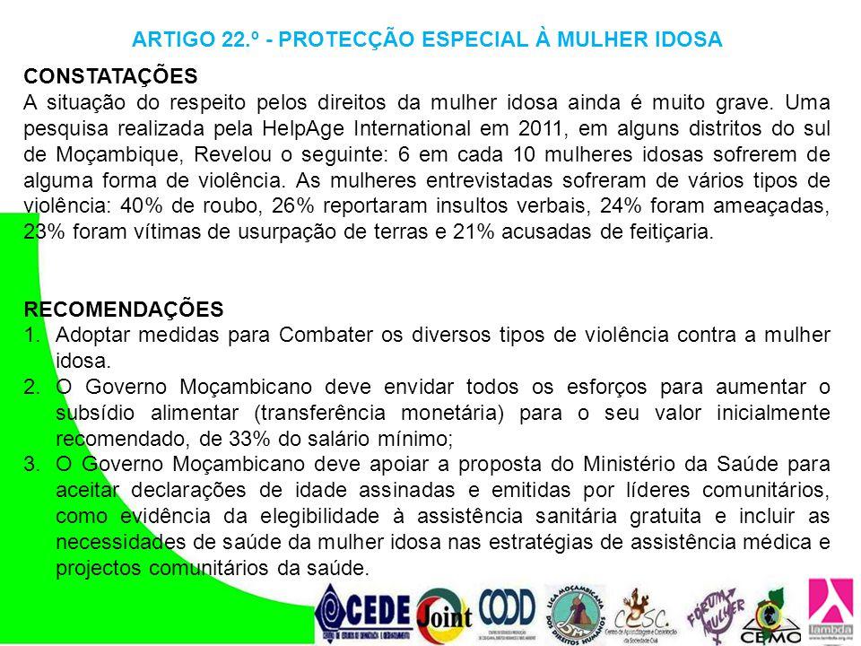 ARTIGO 22.º - PROTECÇÃO ESPECIAL À MULHER IDOSA CONSTATAÇÕES A situação do respeito pelos direitos da mulher idosa ainda é muito grave. Uma pesquisa r