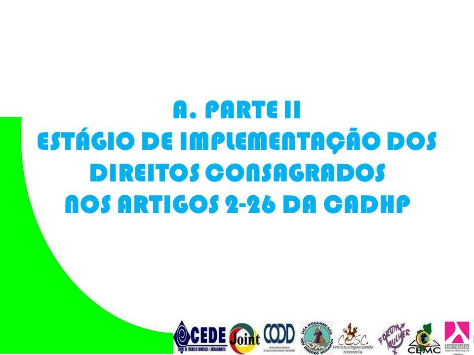 A. PARTE II ESTÁGIO DE IMPLEMENTAÇÃO DOS DIREITOS CONSAGRADOS NOS ARTIGOS 2-26 DA CADHP