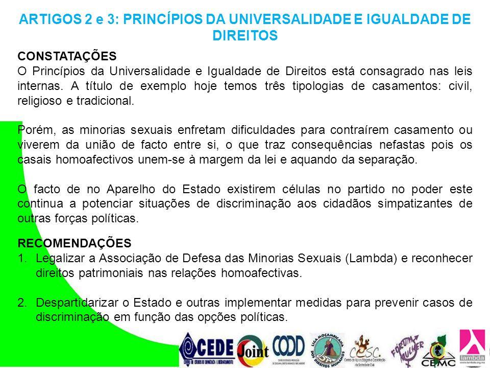 ARTIGOS 2 e 3: PRINCÍPIOS DA UNIVERSALIDADE E IGUALDADE DE DIREITOS CONSTATAÇÕES O Princípios da Universalidade e Igualdade de Direitos está consagrad