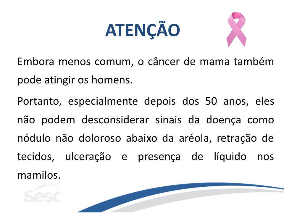 Embora menos comum, o câncer de mama também pode atingir os homens. Portanto, especialmente depois dos 50 anos, eles não podem desconsiderar sinais da