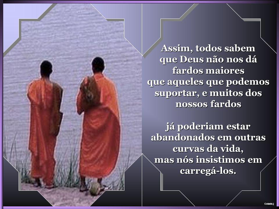 Colacio.j e durante um bom trecho do caminho, esse monge falou sobre a mulher e sobre o pecado cometido até que aquele que ajudou a jovem na travessia