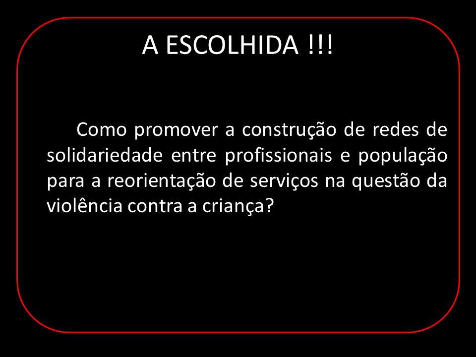 A ESCOLHIDA !!.