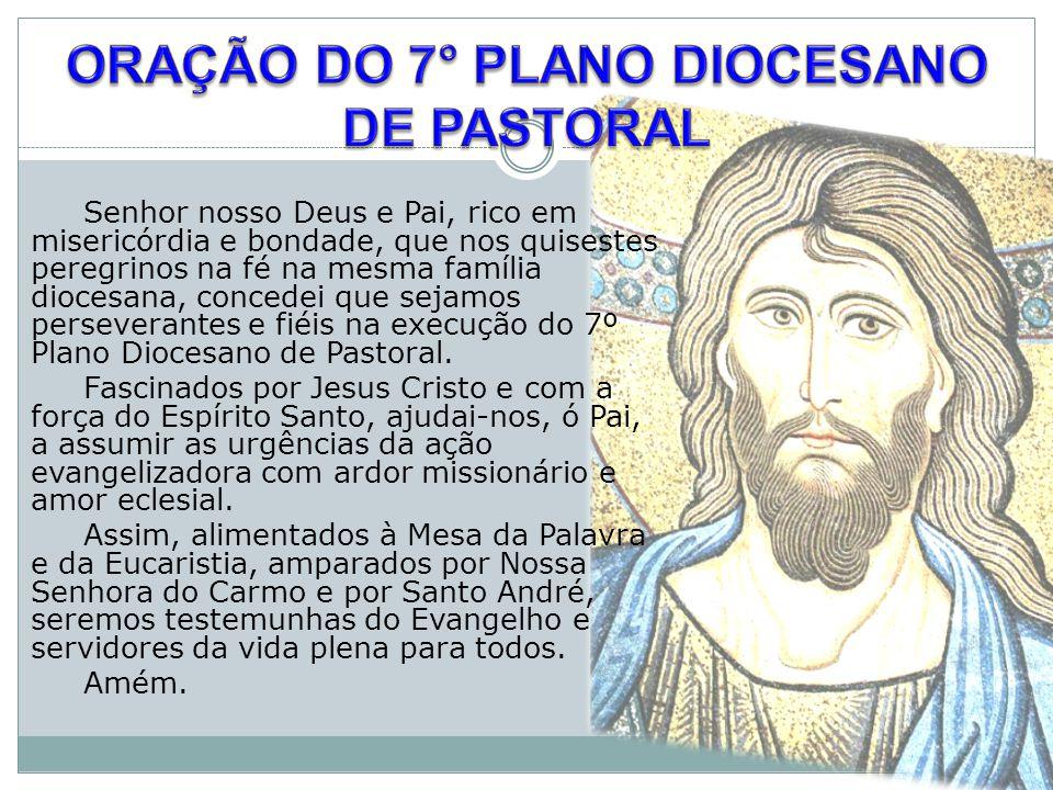 Senhor nosso Deus e Pai, rico em misericórdia e bondade, que nos quisestes peregrinos na fé na mesma família diocesana, concedei que sejamos persevera