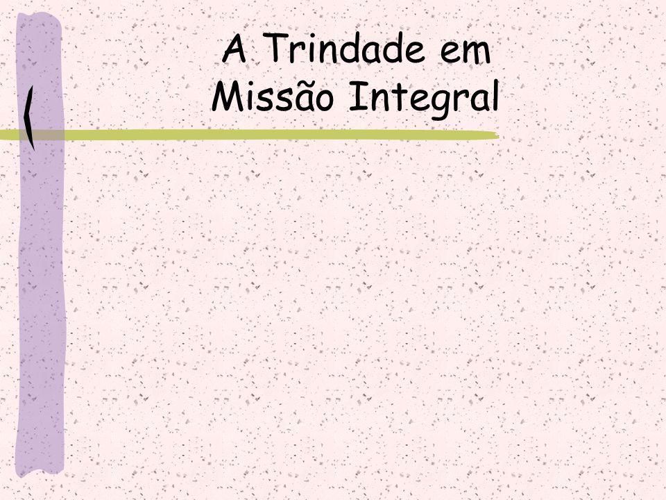 A Trindade em Missão Integral