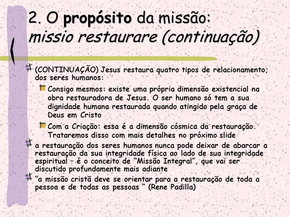 (CONTINUAÇÃO) Jesus restaura quatro tipos de relacionamento; dos seres humanos: Consigo mesmos: existe uma própria dimensão existencial na obra restau