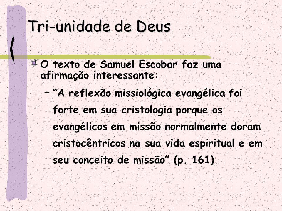 """O texto de Samuel Escobar faz uma afirmação interessante: – """"A reflexão missiológica evangélica foi forte em sua cristologia porque os evangélicos em"""