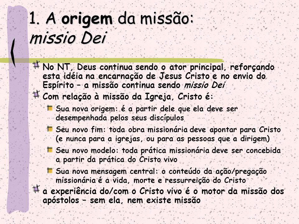 No NT, Deus continua sendo o ator principal, reforçando esta idéia na encarnação de Jesus Cristo e no envio do Espírito – a missão continua sendo miss