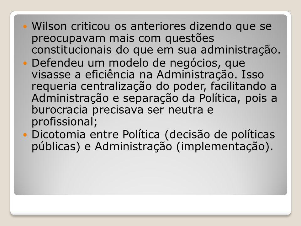 Wilson criticou os anteriores dizendo que se preocupavam mais com questões constitucionais do que em sua administração.