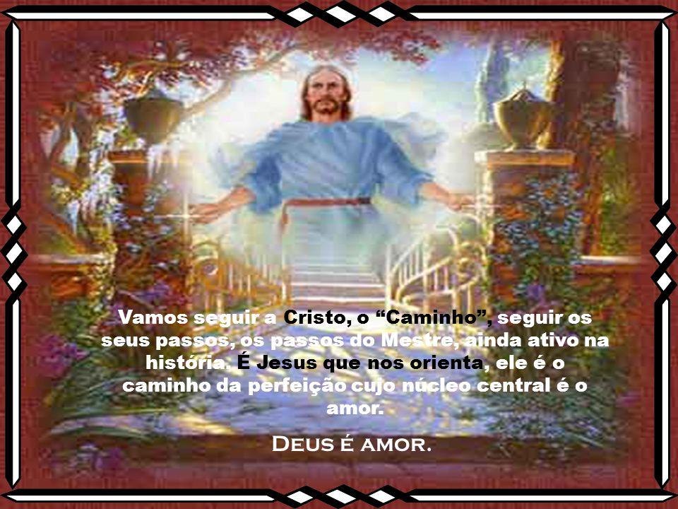 Jesus é o Caminho porque é itinerante e celebra todos os seus encontros na estrada: com os primeiros discípulos (Mt 4,18), com os discípulos de Emaús (Lc 24, 13-32), com Paulo na estrada de Damasco (Atos 9, 2-6).