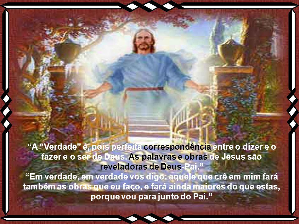 O Mestre, com a verdade, torna os seus discípulos semelhantes a ele e semelhantes a Deus .