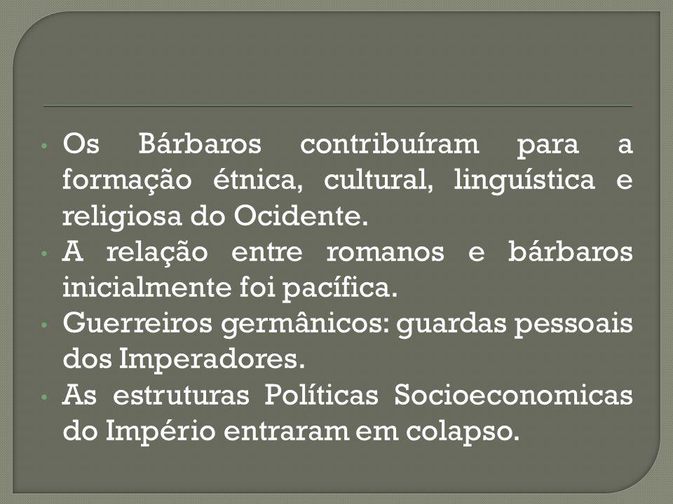 Os Bárbaros contribuíram para a formação étnica, cultural, linguística e religiosa do Ocidente. A relação entre romanos e bárbaros inicialmente foi pa