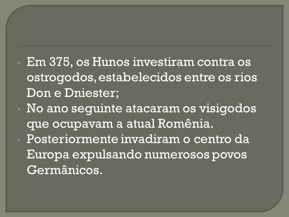 Em 375, os Hunos investiram contra os ostrogodos, estabelecidos entre os rios Don e Dniester; No ano seguinte atacaram os visigodos que ocupavam a atu