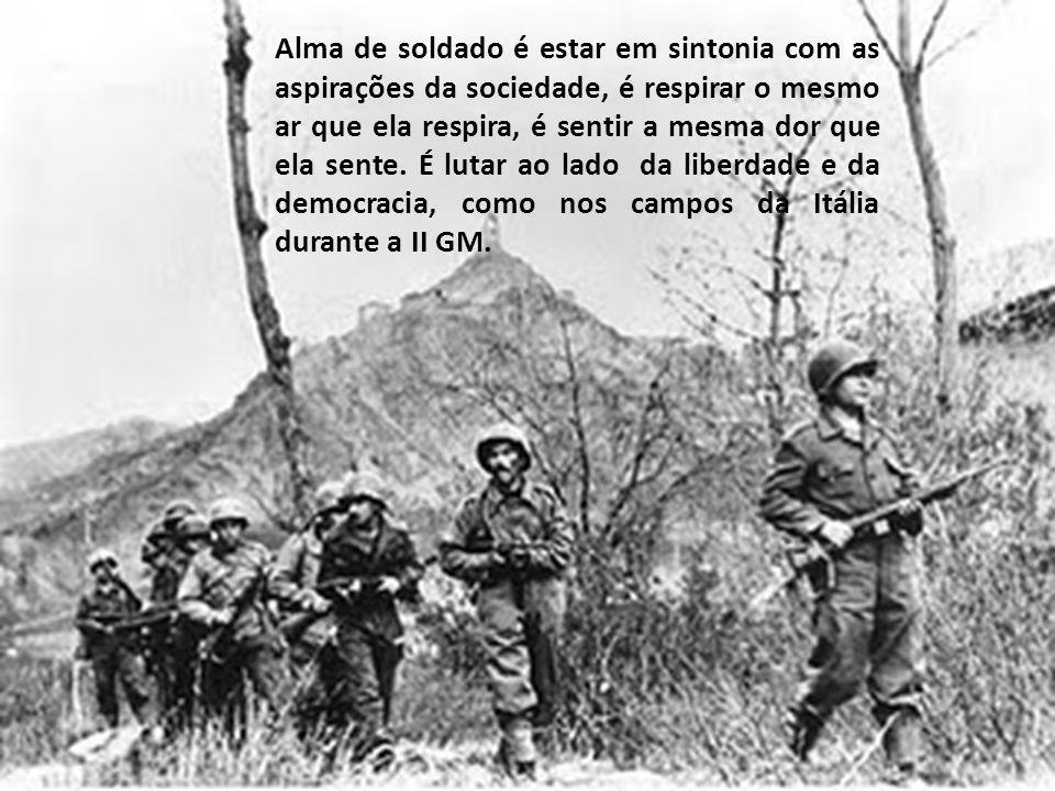 Alma de soldado é não ter espírito de vingança, é não ser prepotente com êxitos ocasionais. É saber conciliar e perdoar, é oferecer a seus adversários