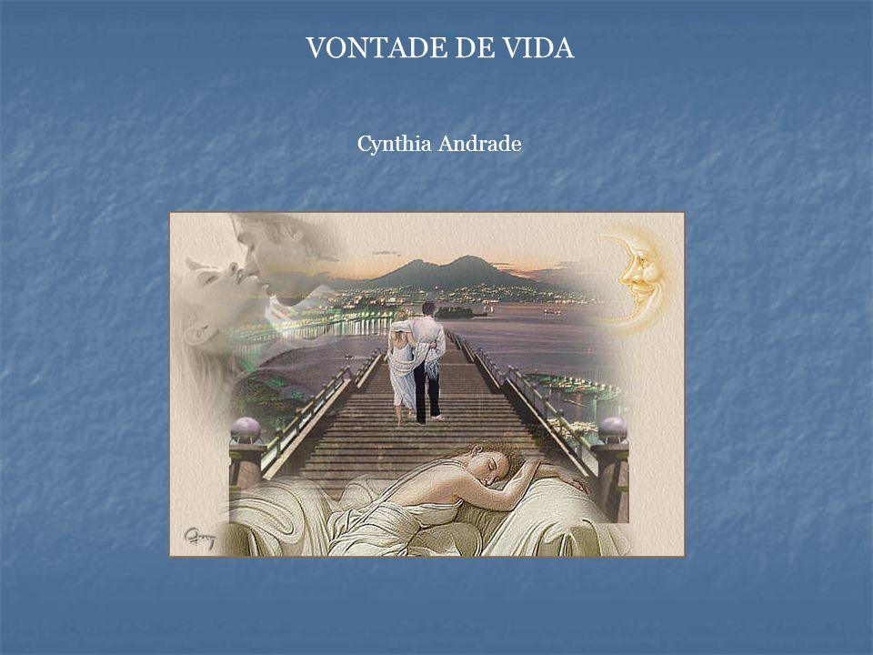 VONTADE DE VIDA Cynthia Andrade