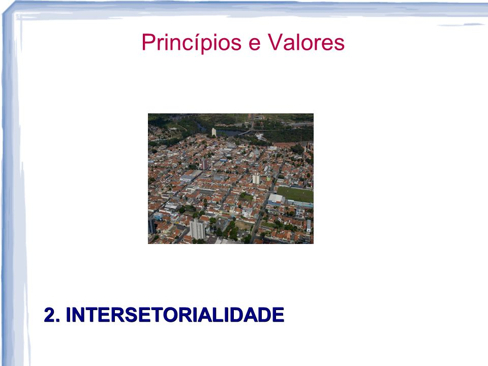 Princípios e Valores 2. INTERSETORIALIDADE