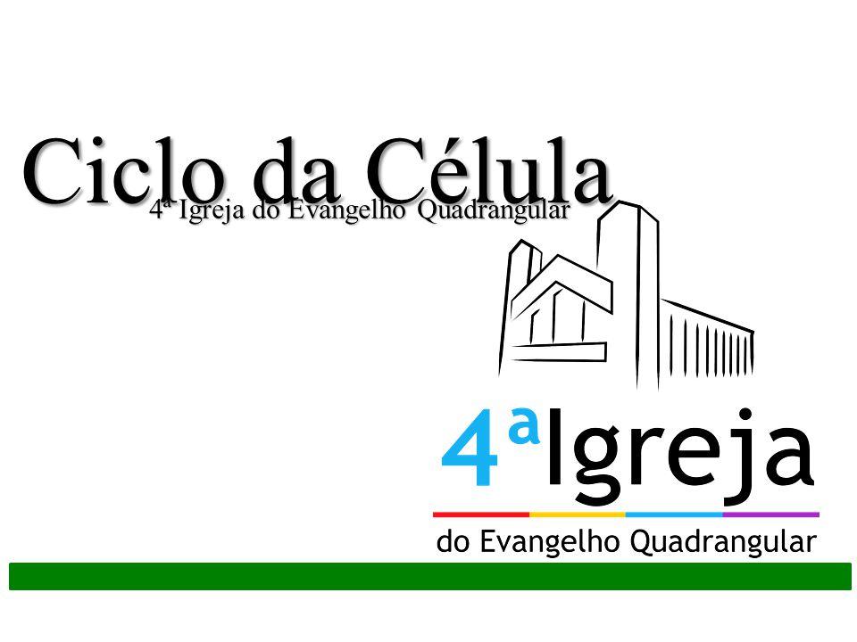 Ciclo da Célula 4ª Igreja do Evangelho Quadrangular