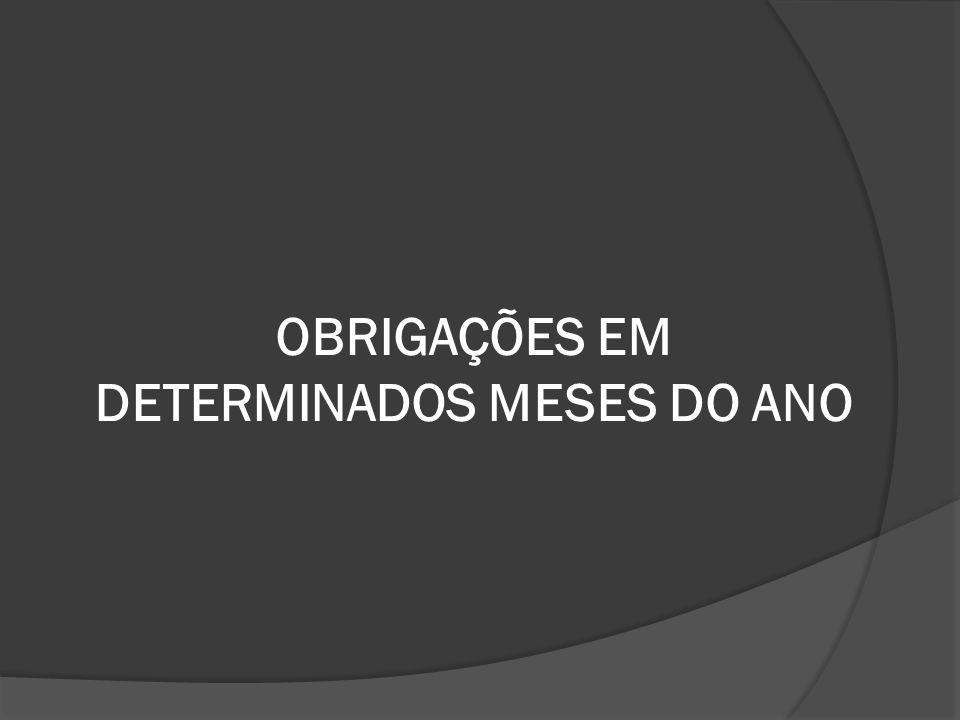 OBRIGAÇÕES EM DETERMINADOS MESES DO ANO