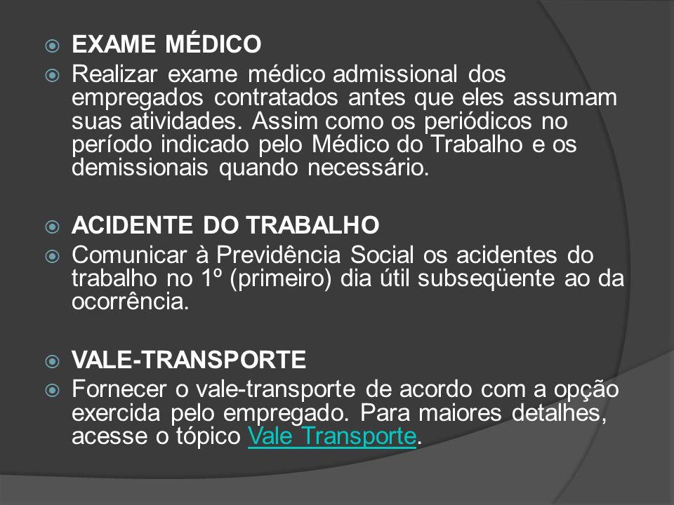  EXAME MÉDICO  Realizar exame médico admissional dos empregados contratados antes que eles assumam suas atividades. Assim como os periódicos no perí