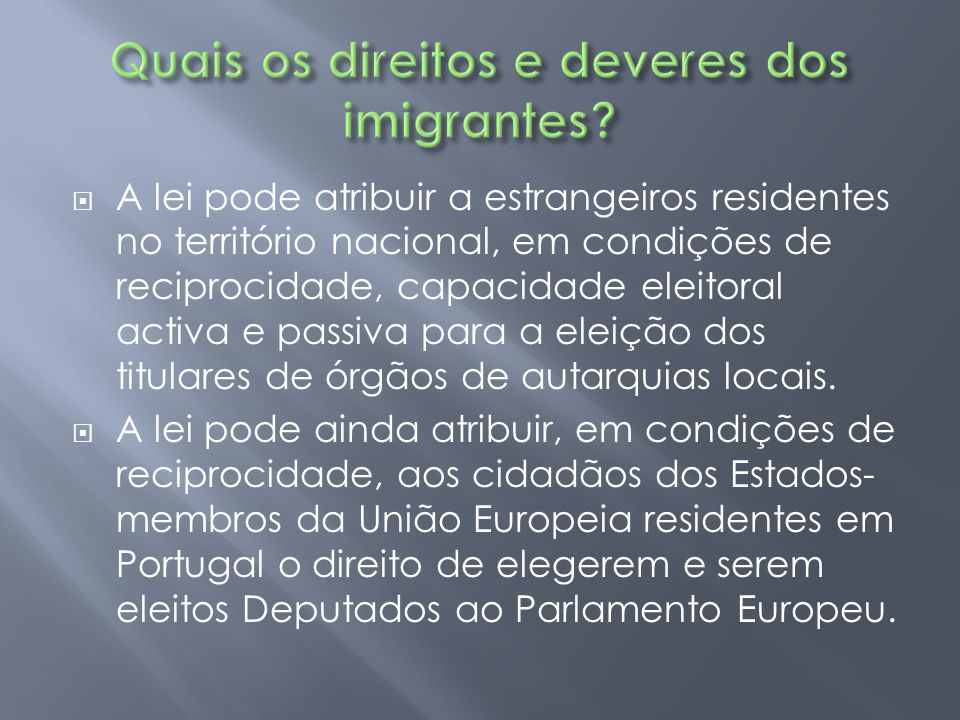  A lei pode atribuir a estrangeiros residentes no território nacional, em condições de reciprocidade, capacidade eleitoral activa e passiva para a el