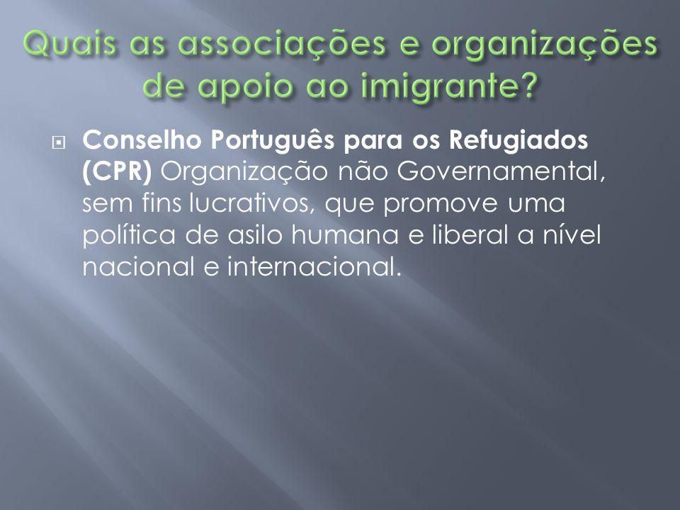  Conselho Português para os Refugiados (CPR) Organização não Governamental, sem fins lucrativos, que promove uma política de asilo humana e liberal a