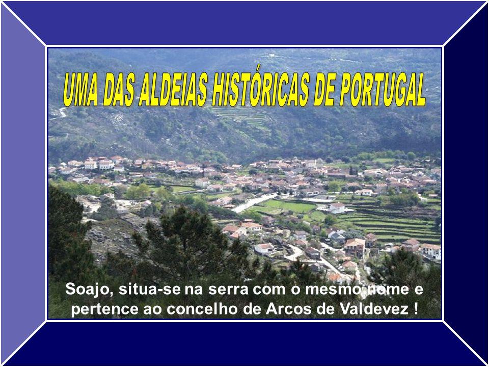 Soajo, situa-se na serra com o mesmo nome e pertence ao concelho de Arcos de Valdevez !