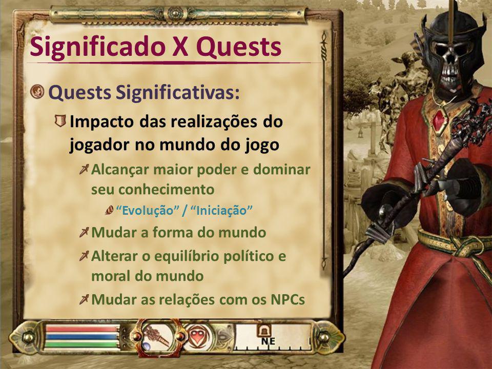 """Significado X Quests Quests Significativas: Impacto das realizações do jogador no mundo do jogo Alcançar maior poder e dominar seu conhecimento """"Evolu"""