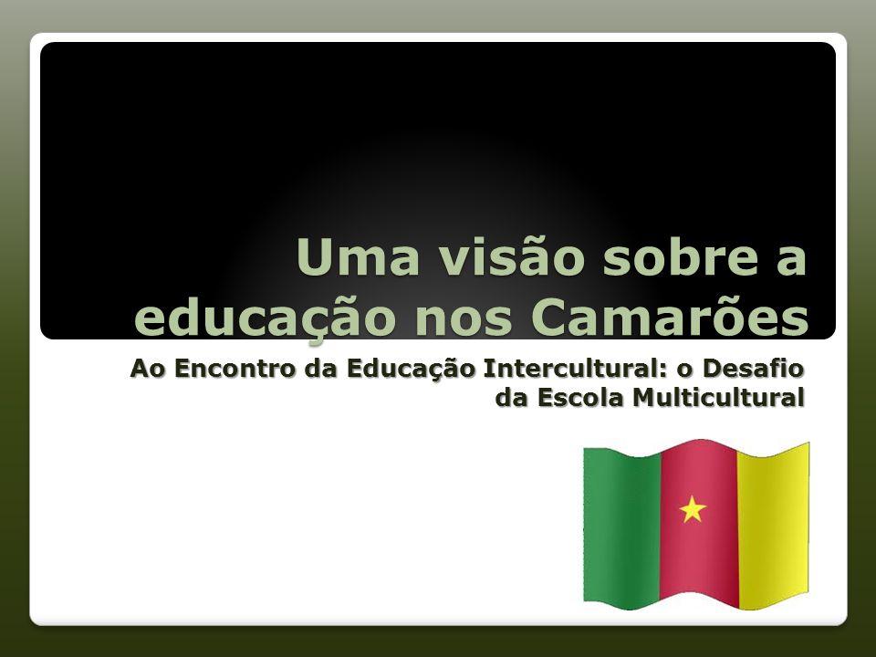 Uma visão sobre a educação nos Camarões Ao Encontro da Educação Intercultural: o Desafio da Escola Multicultural
