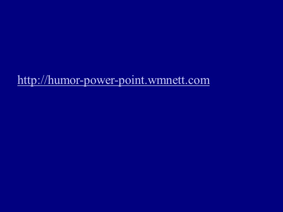 http://humor-power-point.wmnett.com