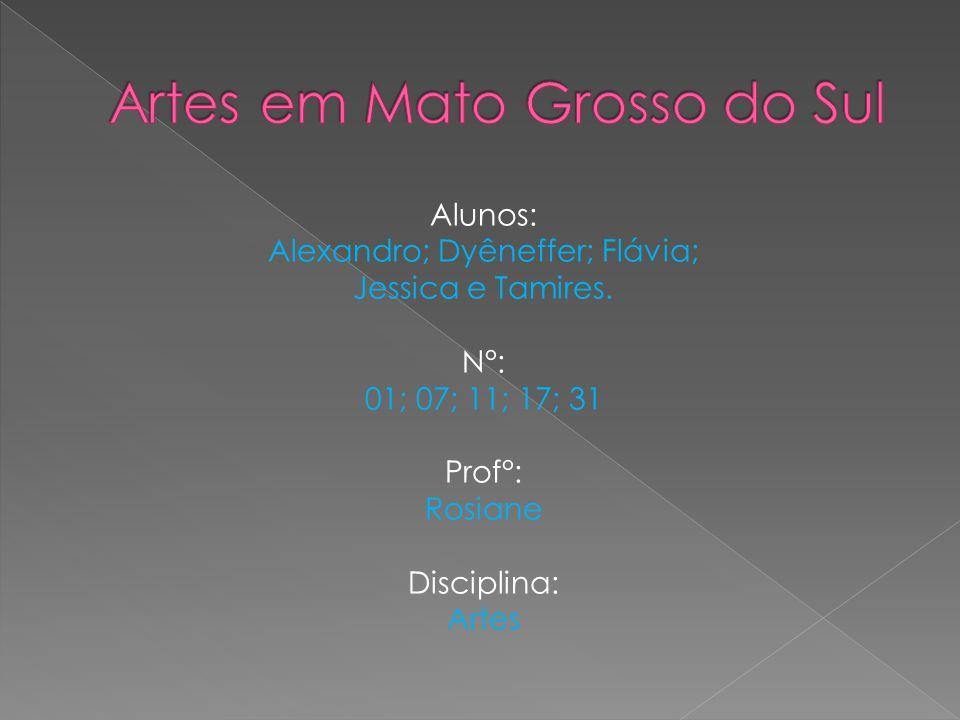 Alunos: Alexandro; Dyêneffer; Flávia; Jessica e Tamires. N°: 01; 07; 11; 17; 31 Prof°: Rosiane Disciplina: Artes