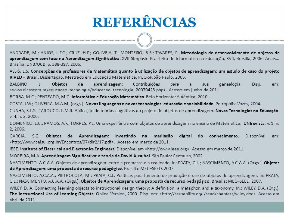 REFERÊNCIAS ANDRADE, M.; ANJOS, L.F.C.; CRUZ, H.P.; GOUVEIA, T.; MONTEIRO, B.S.; TAVARES, R.