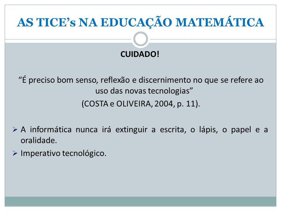 AS TICE's NA EDUCAÇÃO MATEMÁTICA CUIDADO.