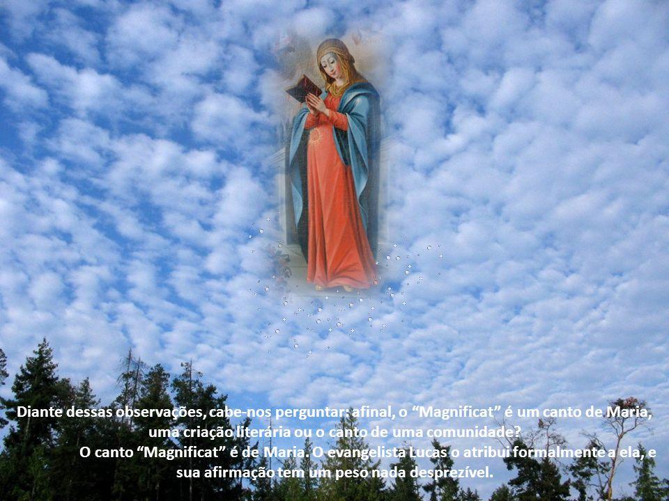 O evangelista Lucas, tendo conhecido esse canto, provavelmente rezado numa comunidade de Jerusalém, tê-lo-ia atribuído a Maria. Colocando-o em seus lá