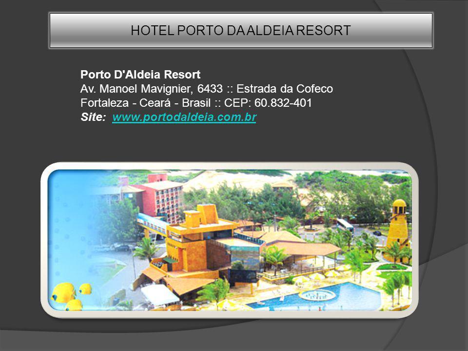 LOCALIZAÇÂO A localização do Porto d Aldeia Resort é privilegiada: no alto de uma elevação a cerca de 800 metros do mar, cercado por altas dunas e pela vegetação nativa da região com uma vista única para o mar e brisa constante durante todo o ano.