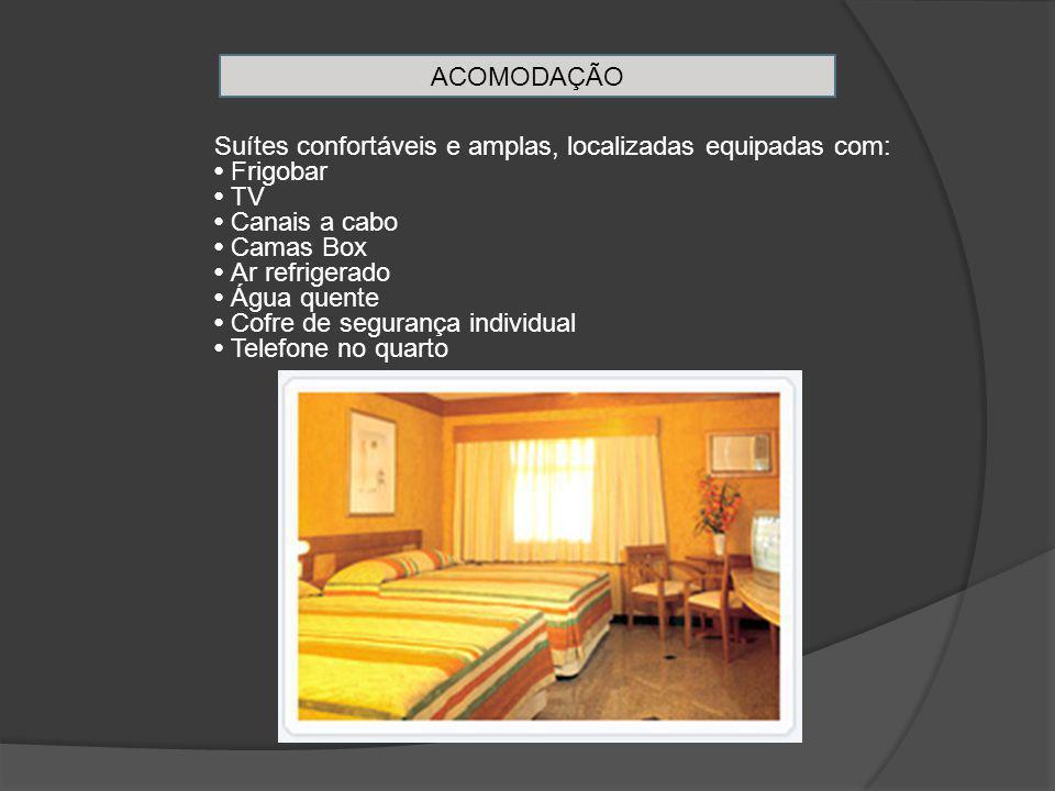 ACOMODAÇÃO Suítes confortáveis e amplas, localizadas equipadas com: Frigobar TV Canais a cabo Camas Box Ar refrigerado Água quente Cofre de segurança individual Telefone no quarto