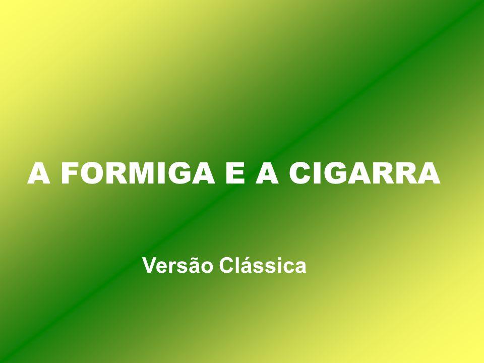 A FORMIGA E A CIGARRA Versão Clássica