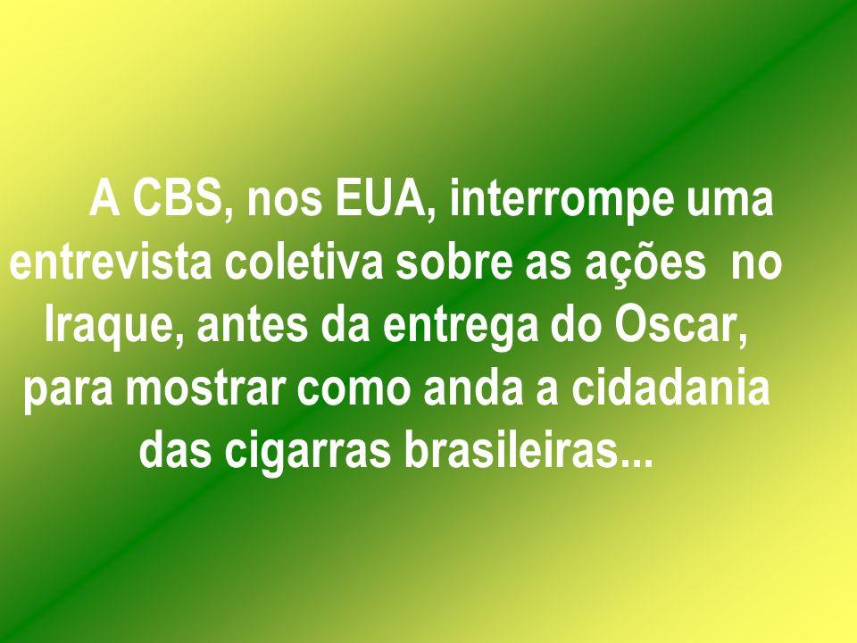 A BBC de Londres, manda ao Brasil, uma equipe para fazer uma reportagem especial a ser distribuída em rede para toda a Europa!