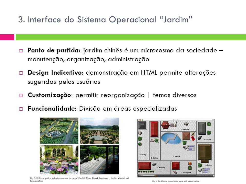 """3. Interface do Sistema Operacional """"Jardim""""  Ponto de partida: jardim chinês é um microcosmo da sociedade – manutenção, organização, administração """