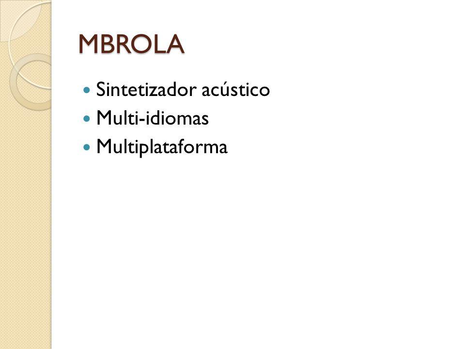 MBROLA Sintetizador acústico Multi-idiomas Multiplataforma