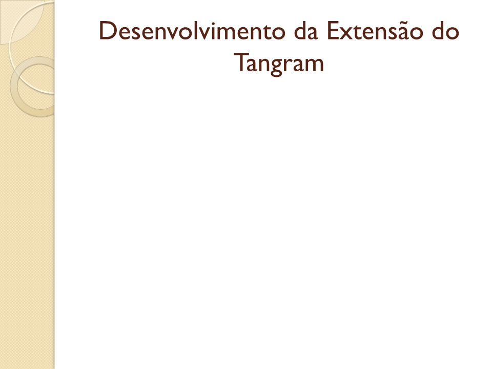 Desenvolvimento da Extensão do Tangram